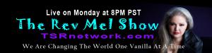 The Rev Mel Show Live on TSRnetwork.com