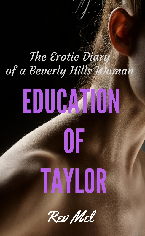 The Education of Taylor by Rev Mel